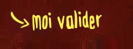 JE VALIDE